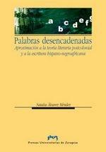 Palabras desencadenadas : aproximación a la teoría postcolonial y a la escritura hispanonegroafricana
