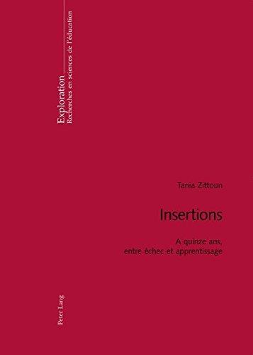 Insertions: A Quinze Ans, Entre Échec Et Apprentissage par Professor Tania Zittoun