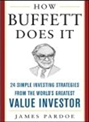 How Buffett Does It: 24 Simple Investing Strategies from the World's Greatest Value Investor (Mighty Managers Series)