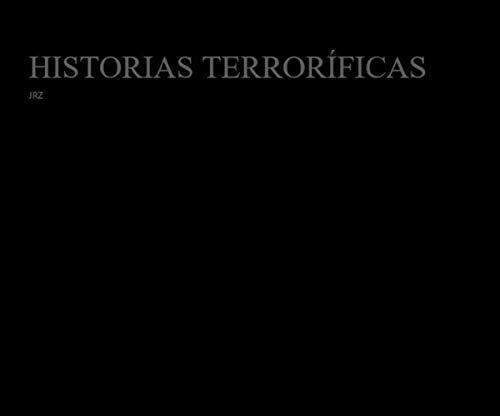 Historias Terroríficas: 13 relatos cortos de Terror por JR Zalba