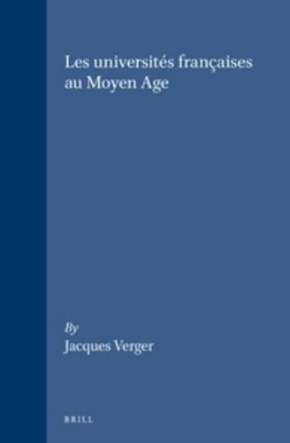 Les Universites Francaises Au Moyen Age par Jacques Verger