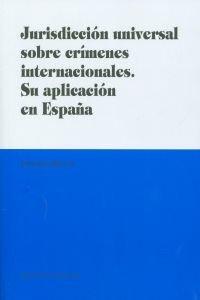jurisdiccion-universal-sobre-crimenes-internacionales-su-aplicacion-en-espana