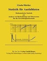Statistik für Ausfalldaten: Mathematische Statistik zur Analyse von Beobachtungs- und Messwerten für die Zuverlässigkeitstechnik