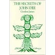Secrets of Doctor John Dee: Being His Alchemical, Astrological, Qabalistic and Rosicrucian Arcana - Together with the Trees of the Planets by John Dee (1995-08-31)