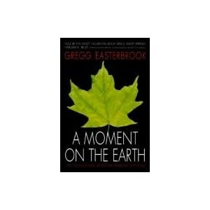 A Moment on the Earth: The Coming Age of Environmental Optimism