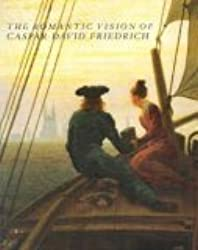 The Romantic Vision of Caspar David Friedrich: Paintings and Drawings from the U.S.S.R. by Caspar David Friedrich (1991-03-02)