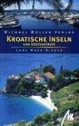 Kroatische Inseln und Küstenstädte: Reisehandbuch mit vielen praktischen Tipps.