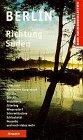 Berlin Richtung Süden. Spreewald, Märkisches Burgenland, Wörlitz, Dessau, Wittenberg, Jüterbog, Wiepersdorf, Scharmützelsee, Schlaubetal, Neuzelle und noch vieles mehr -