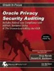 Oracle Privacy Security Auditing: Includes Federal Law Compliance with Hipaa, Sarbanes Oxley & the Gramm Leach Bliley ACT Glb: Includes Federal Law ... Gramm Leach Bliley Act GLB (Oracle In-Focus)