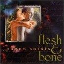 Songtexte von Flesh & Bone - Pagan Saints