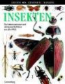 Insekten: Die interessantesten und schönsten Kerbtiere aus aller Welt -
