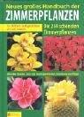 Neues großes Handbuch der Zimmerpflanzen: Die 250 schönsten Zimmerpflanzen