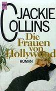 Die Frauen von Hollywood. Roman.