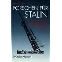 Forschen für Stalin: Deutsche Fachleute in der sowjetischen Rüstungsindustrie 1945-1958 (Deutsches Museum - Abhandlungen und Berichte, Neue Folge)