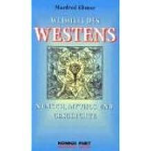 Weisheit des Westens: Mensch, Mythos und Geschichte
