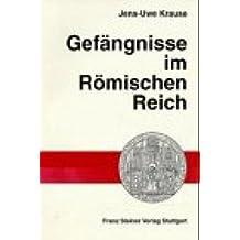 Gefängnisse im Römischen Reich (Heidelberger Althistorische Beitrage Und Epigraphische Studien)