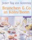 Jeder Tag ein Sonntag, Brunchen & Co in Köln/Bonn - Gerti Keller, Petra Trinkaus