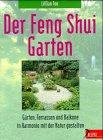 Der Feng Shui-Garten: Gärten, Terrassen und Balkone in Harmonie mit der Natur gestalten (Delphi bei Droemer Knaur) -