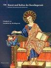 Kunst und Kultur der Karolingerzeit - Karl der Große und Papst Leo III - in Paderborn - Beiträge zum Katalog der Ausstellung -
