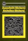 Omas Handarbeits-Bibliothek: Hardanger-Stickerei, Weiss-Stickerei, Ausschnitt-Stickerei /Richelieu-Stickerei (Verlag Th. Schäfer)