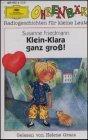 Klein- Klara ganz groß. Cassette.  Radiogeschichten für kleine Leute.