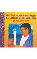 The Vigil of Little Angels/ La Velacion De Los Angelitos: Day of the Dead in Mexico por Mary J. Andrade