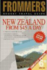 New Zealand from 45 Dollars a Day (Frommer's Budget Travel Guide)