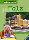 Das Ravensburger Werkbuch Holz