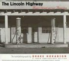 The Lincoln Highway: Main Street Across America, a Tenth Aniversary Edition