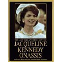 The Last Will and Testament of Jacqueline Kennedy Onassis 1st Carroll & Graf e edition by Onassis, Jacqueline Kennedy (1997) Hardcover