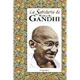 La Sabiduria de Mahatma Gandhi