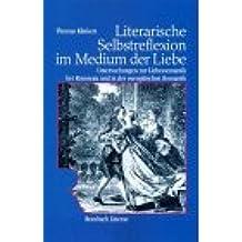 Literarische Selbstreflexion im Medium der Liebe