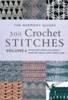 300 Crochet Stitches: 6 (Harmony Guides) by The Harmony Guides (1999-01-01)