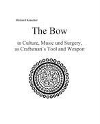 The Bow in Culture, Music and Surgery, as Craftsman's Tool and Weapon