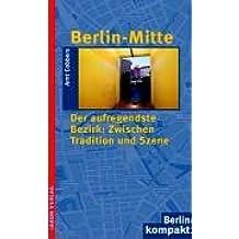 Berlin Mitte: Der aufregendste Bezirk: Zwischen Tradition und Szene