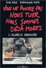 Vous ne pouvez pas nous tuer, nous sommes déjà morts ! : Algérie embrasée