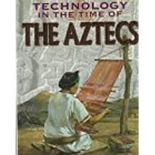 The Aztecs (Technology in the Time of) by Nina Morgan (1998-04-01)