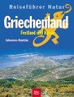 Reiseführer Natur, Griechenland, Festland und Küste