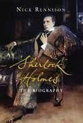 Sherlock Holmes: The Biography