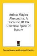 Anima Magica Abscondita: A Discourse of the Universal Spirit of Nature