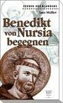 Benedikt von Nursia begegnen - Michaela Puzicha