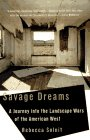 savage-dreams-a-journey-into-the-landscape-wars-of-the-american-west
