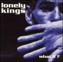 Songtexte von Lonely Kings - What If?