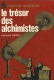 Le trésor des alchimistes. Editions J'ai lu. L'aventure mystérieuse. 1976. Broché. 382 pages. Format de poche. (Esotérisme, Alchimie)