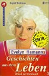 Evelyn Hamanns Geschichten aus dem Leben, Urlaub auf Ehrenwort