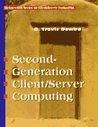 Second Generation Client/Server Computing (Mcgraw-Hill Series on Client/Server Computing)
