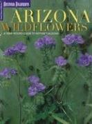 Arizona Garten (Arizona Wildflowers: A Year-Round Guide to Nature's Blooms (Travel Arizona Collection))