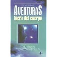 Aventuras Fuera Del Cuerpo/adventures Beyond the Body