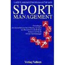 Sportmanagement: Grundlagen der unternehmerischen Führung im Sport aus Betriebswirtschaftslehre, Steuern und Recht für den Sportmanager