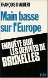 Main basse sur l'Europe : Enquête sur les dérives de Bruxelles